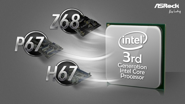 ASRock Takes Intel Ivy Bridge CPUs to Z68 P67 and H67 Series Motherboards